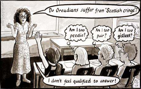 "Pen and ink cartoon showing a teacher answering a question from a pupil. ""Do Orcadians suffer from the Scottish cringe?"" She doesn't know the answer but the children's thought bubbles are an Orcadian variation on ""too wee, too poor, too stupid""."