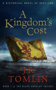 """A Kingdom's Cost"" by JR Tomlin, a historical novel of Scotland. Book cover showing the Royal Banner of Scotland"