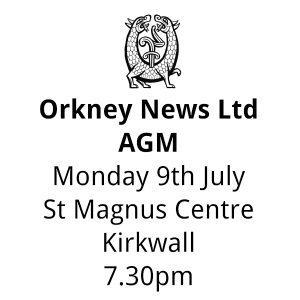 Orkney News Ltd. AGM, Monday 9th July, St Magnus Centre, Kirkwall, 7.30pm