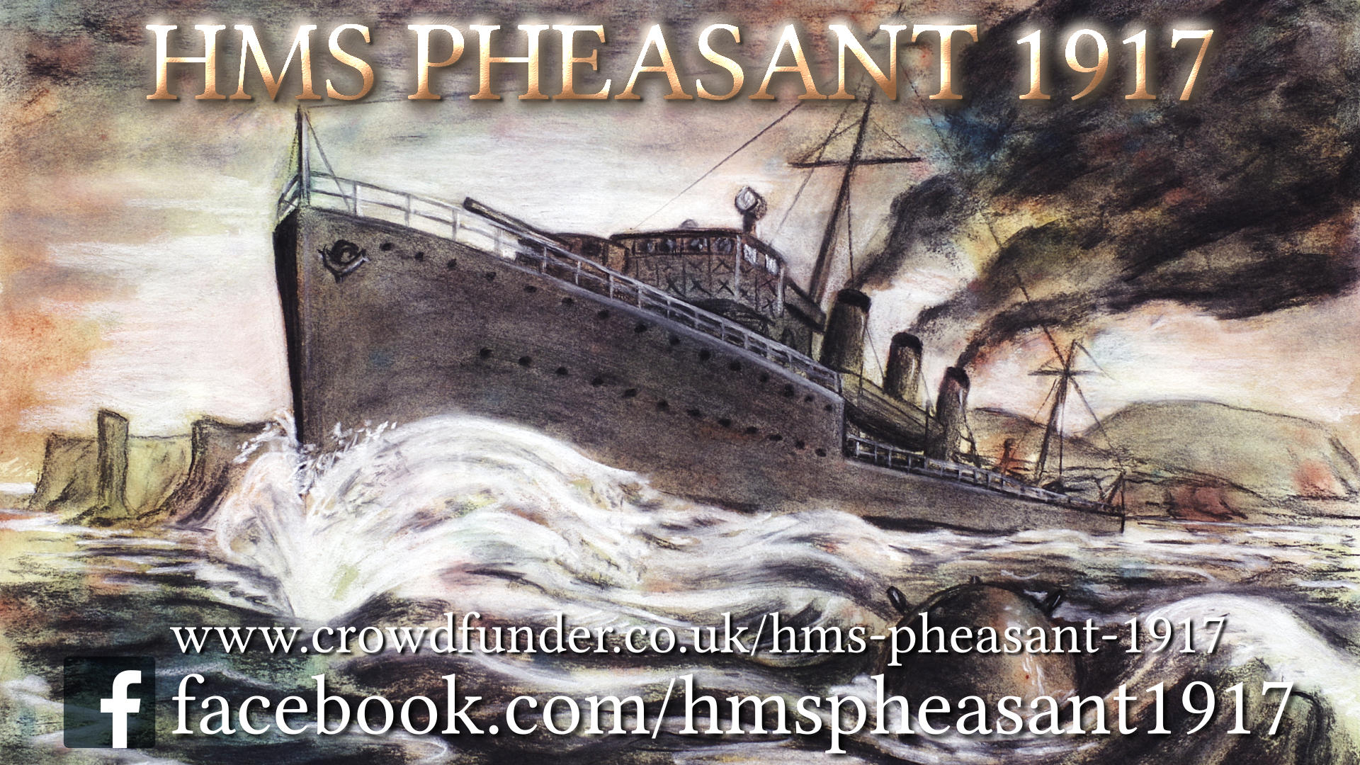 HMS Pheasant 1917 exhibition crowdfunder visit https://www.crowdfunder.co.uk/hms-pheasant-1917